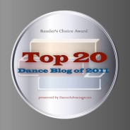 Readers' Choice Award: Voted 'Top 20 Dance Blog of 2011'